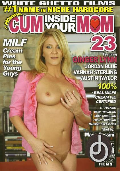 I Wanna Cum Inside Your Mom  23 (2010/DVDRip)