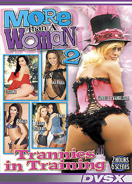 More than a Woman 2 - Trannies in Training (2003)