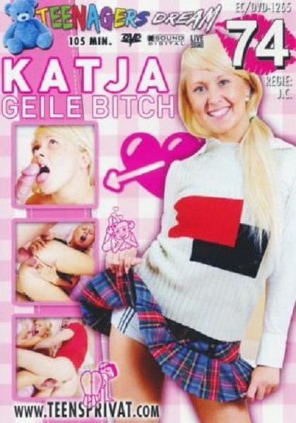 Teenagers Dream 74 Katja Geile Bitch (2017) DVDRip