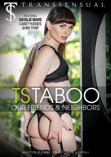 TS Taboo - Our Friends and Neighbors (2017)