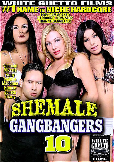Shemale Gangbangers 10 (2009)